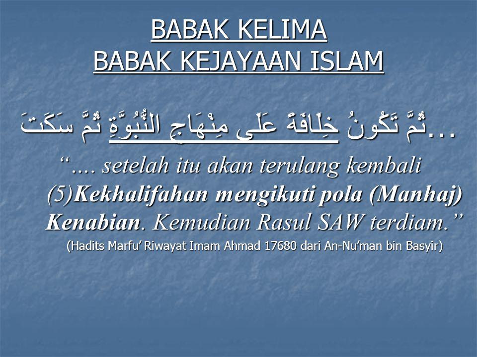 BABAK KELIMA BABAK KEJAYAAN ISLAM