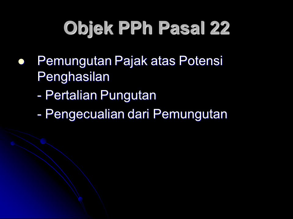 Objek PPh Pasal 22 Pemungutan Pajak atas Potensi Penghasilan