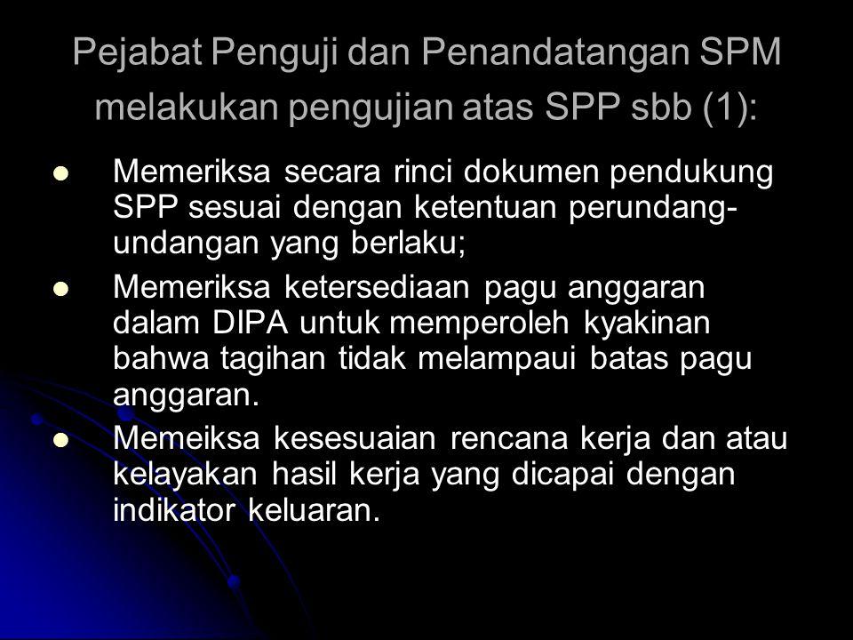 Pejabat Penguji dan Penandatangan SPM melakukan pengujian atas SPP sbb (1):