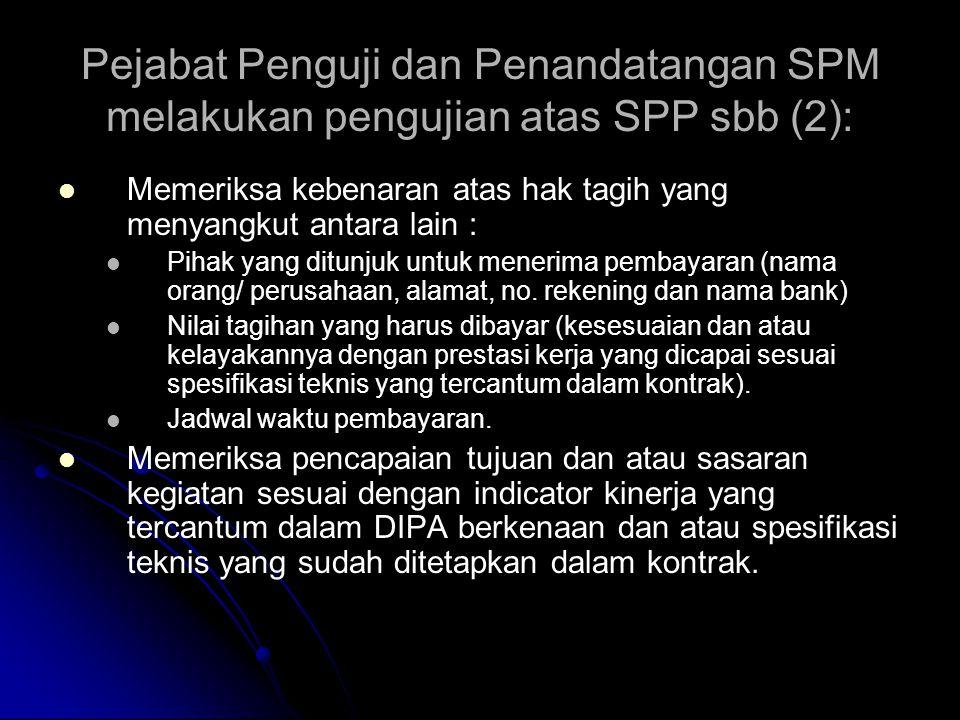 Pejabat Penguji dan Penandatangan SPM melakukan pengujian atas SPP sbb (2):