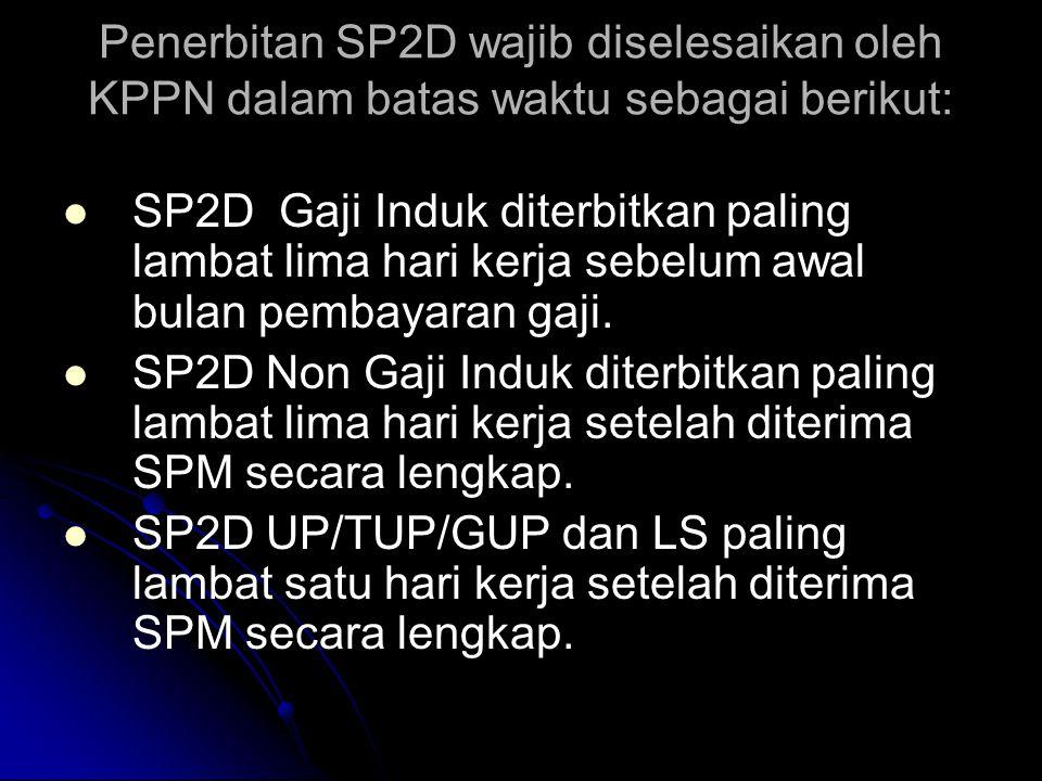 Penerbitan SP2D wajib diselesaikan oleh KPPN dalam batas waktu sebagai berikut: