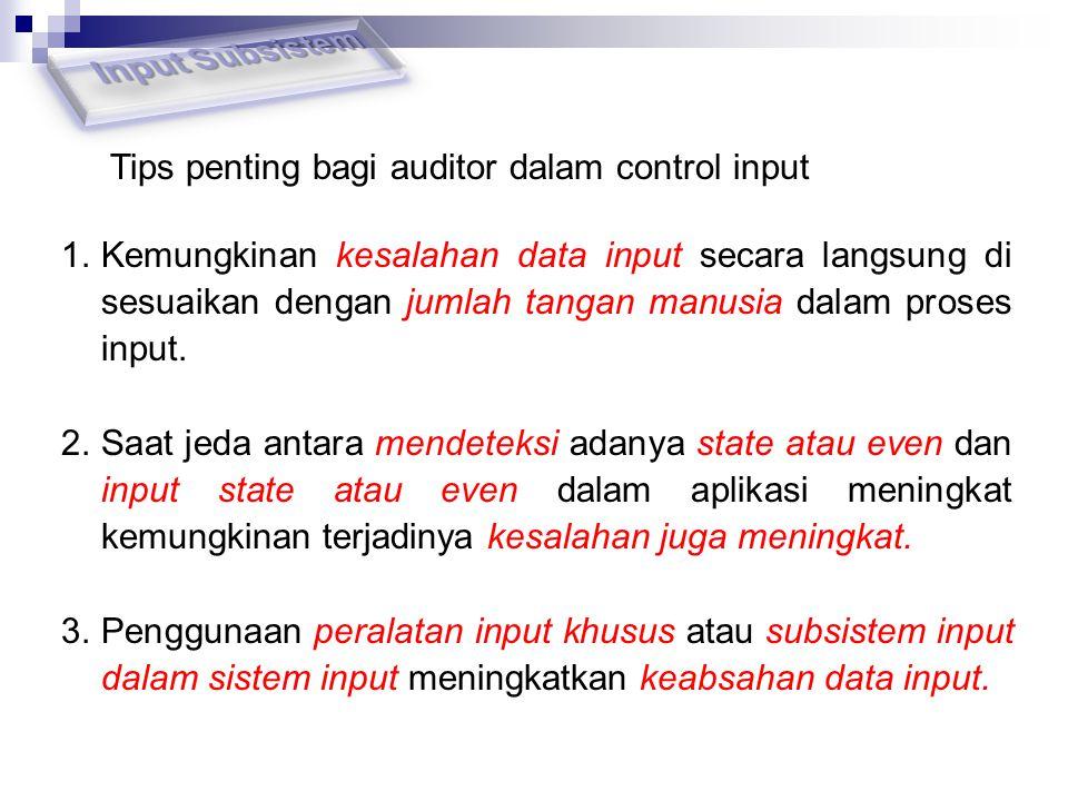 Input Subsistem Tips penting bagi auditor dalam control input
