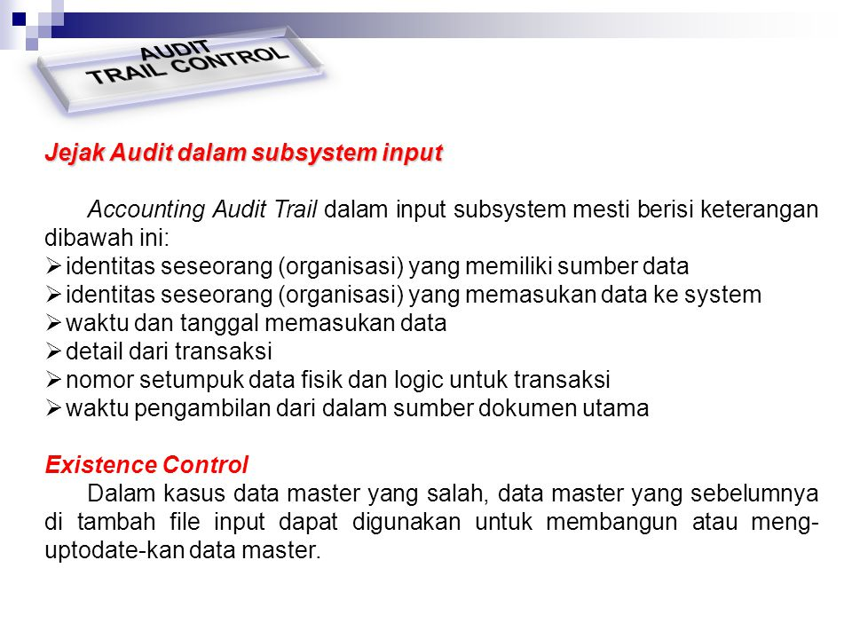 AUDIT TRAIL CONTROL Jejak Audit dalam subsystem input