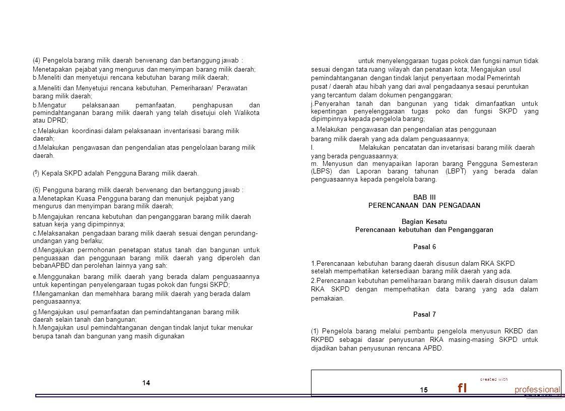 Meneliti dan menyetujui rencana kebutuhan barang milik daerah;