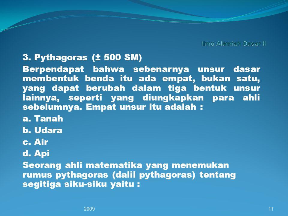 Ilmu Alamiah Dasar II 3. Pythagoras (± 500 SM)