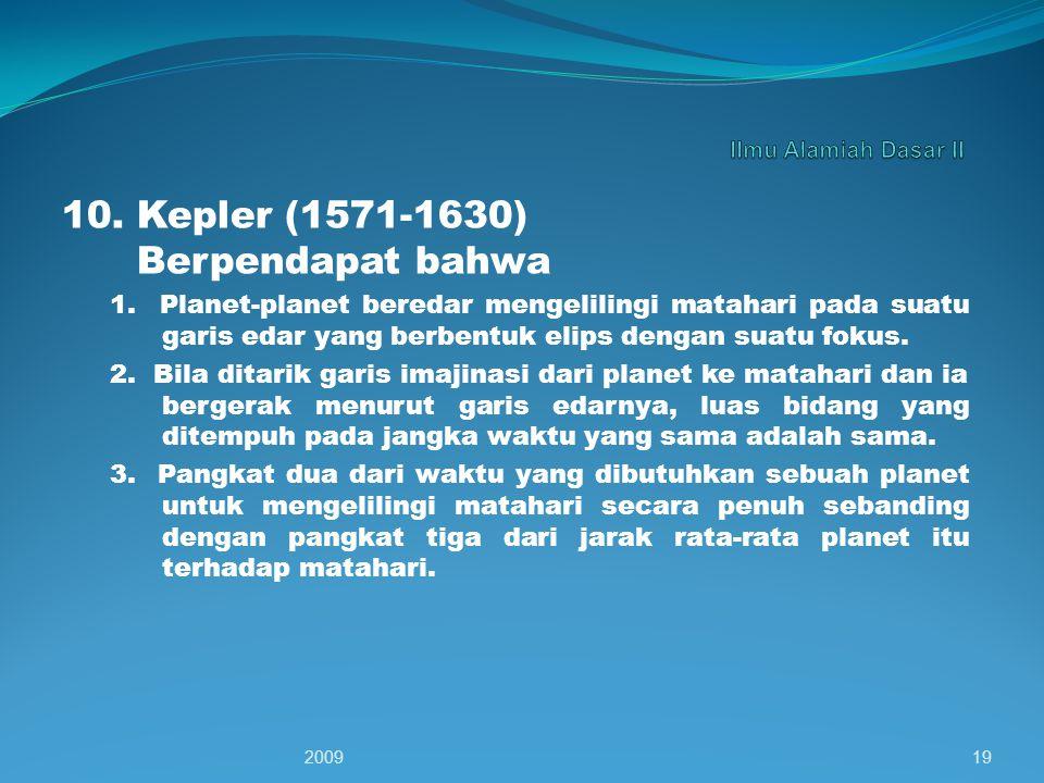10. Kepler (1571-1630) Berpendapat bahwa