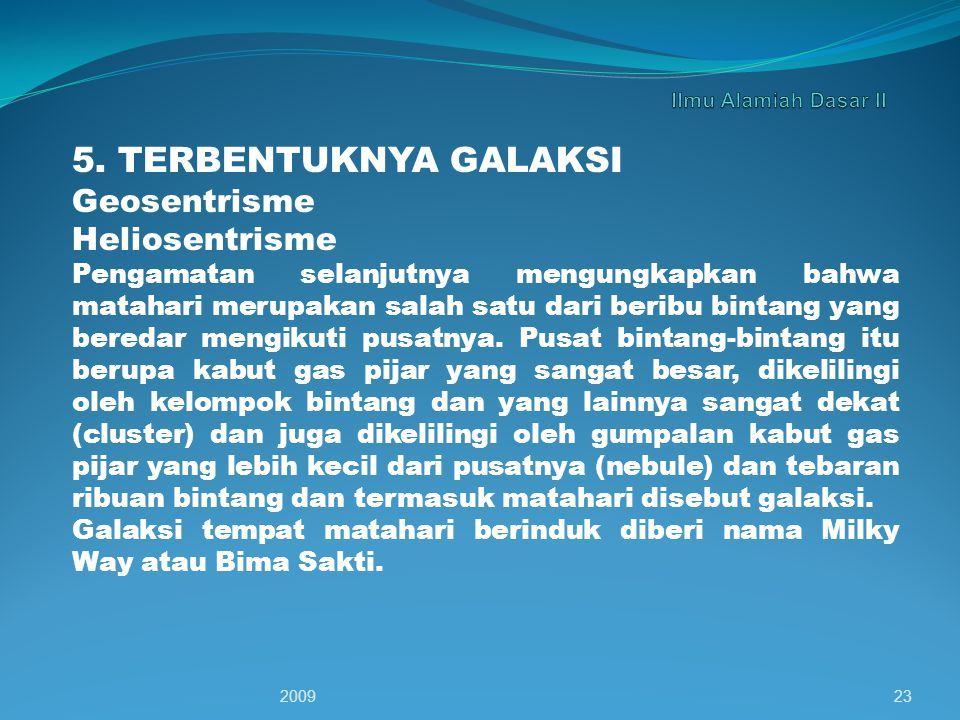 5. TERBENTUKNYA GALAKSI Geosentrisme Heliosentrisme