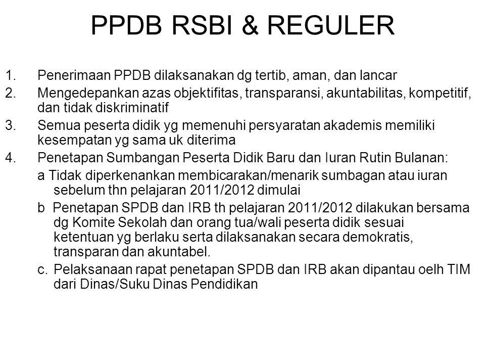 PPDB RSBI & REGULER Penerimaan PPDB dilaksanakan dg tertib, aman, dan lancar.