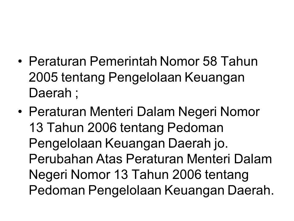 Peraturan Pemerintah Nomor 58 Tahun 2005 tentang Pengelolaan Keuangan Daerah ;