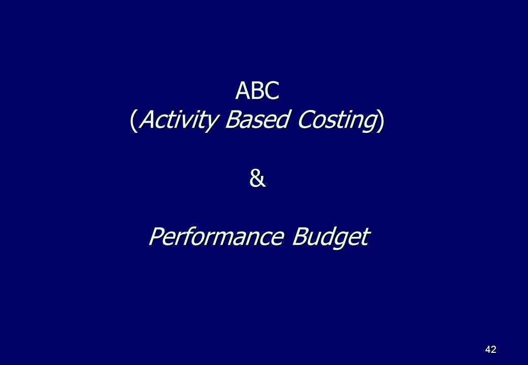 ABC (Activity Based Costing) & Performance Budget