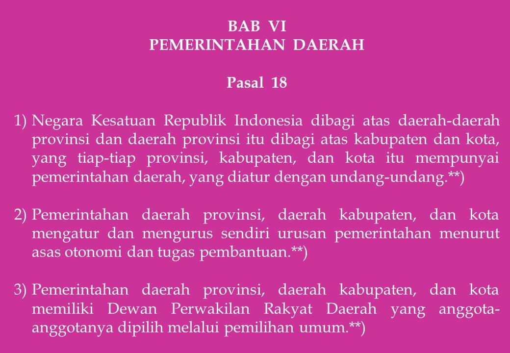BAB VI PEMERINTAHAN DAERAH. Pasal 18.