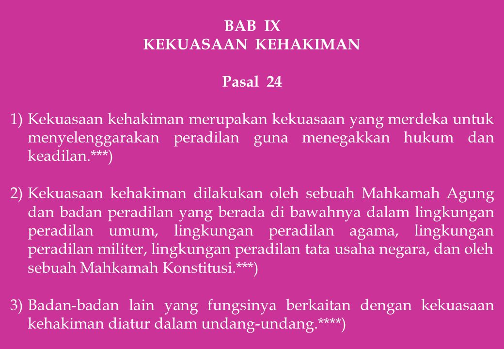 BAB IX KEKUASAAN KEHAKIMAN. Pasal 24.