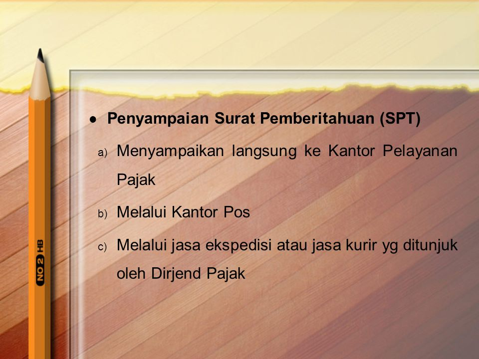 Penyampaian Surat Pemberitahuan (SPT)