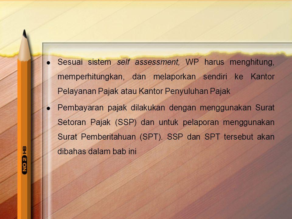 Sesuai sistem self assessment, WP harus menghitung, memperhitungkan, dan melaporkan sendiri ke Kantor Pelayanan Pajak atau Kantor Penyuluhan Pajak
