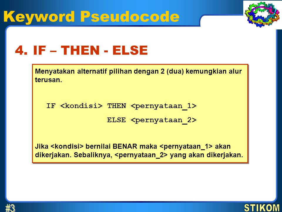 Keyword Pseudocode #3 4. IF – THEN - ELSE