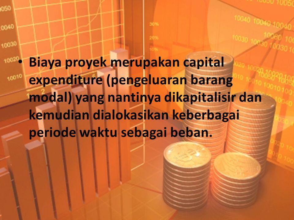 Biaya proyek merupakan capital expenditure (pengeluaran barang modal) yang nantinya dikapitalisir dan kemudian dialokasikan keberbagai periode waktu sebagai beban.
