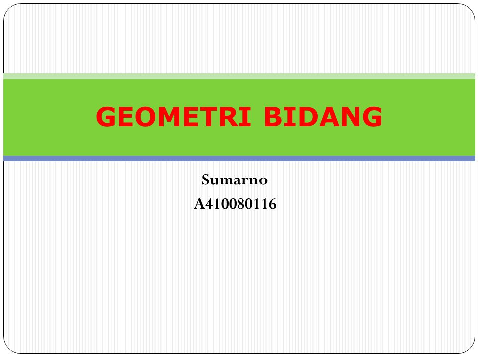 GEOMETRI BIDANG Sumarno A410080116