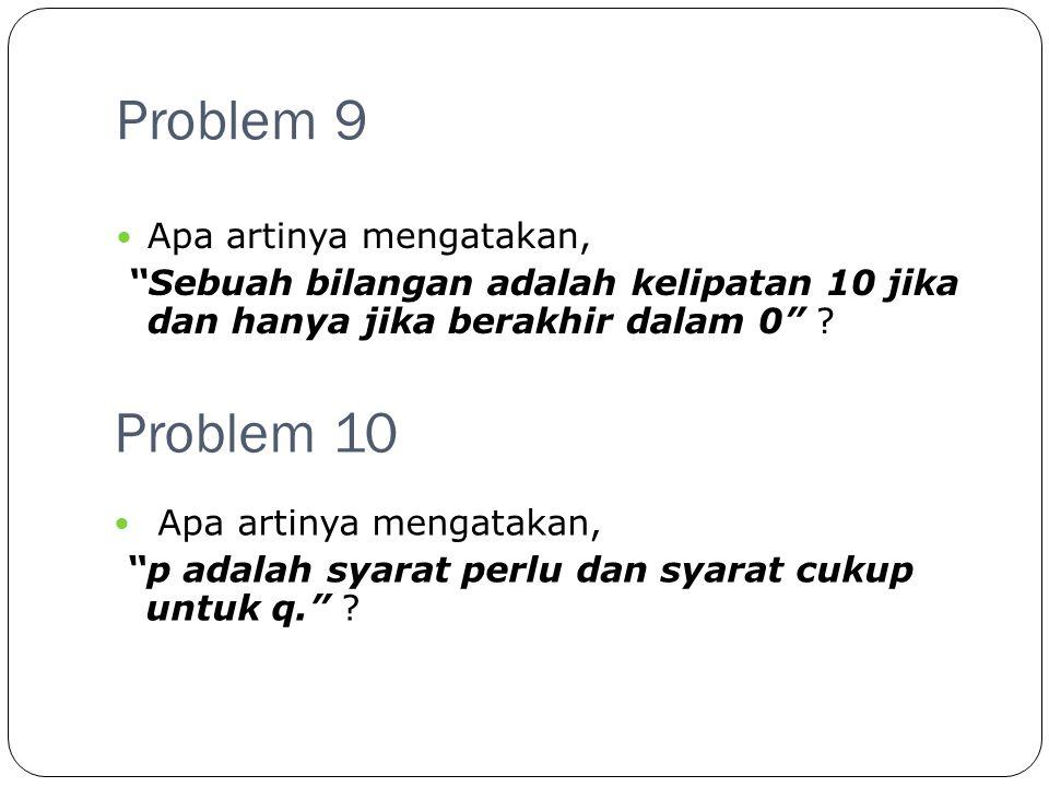 Problem 9 Problem 10 Apa artinya mengatakan,