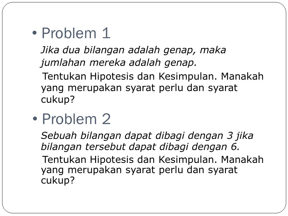 Problem 1 Jika dua bilangan adalah genap, maka jumlahan mereka adalah genap.