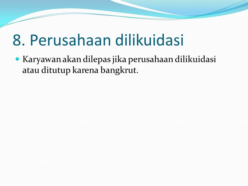 8. Perusahaan dilikuidasi