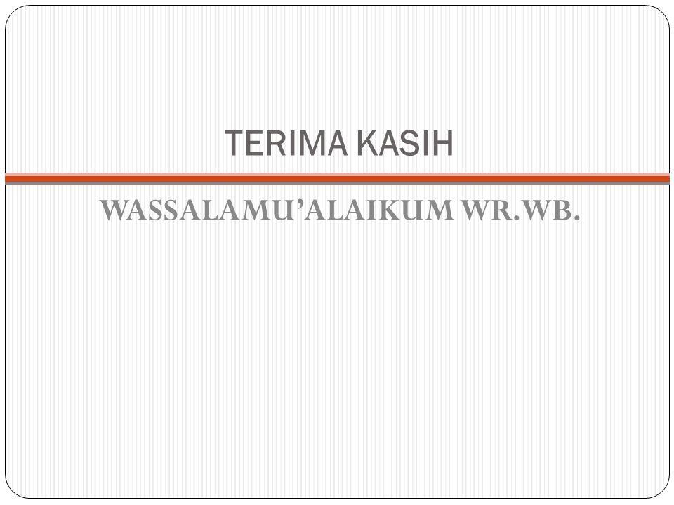 WASSALAMU'ALAIKUM WR.WB.