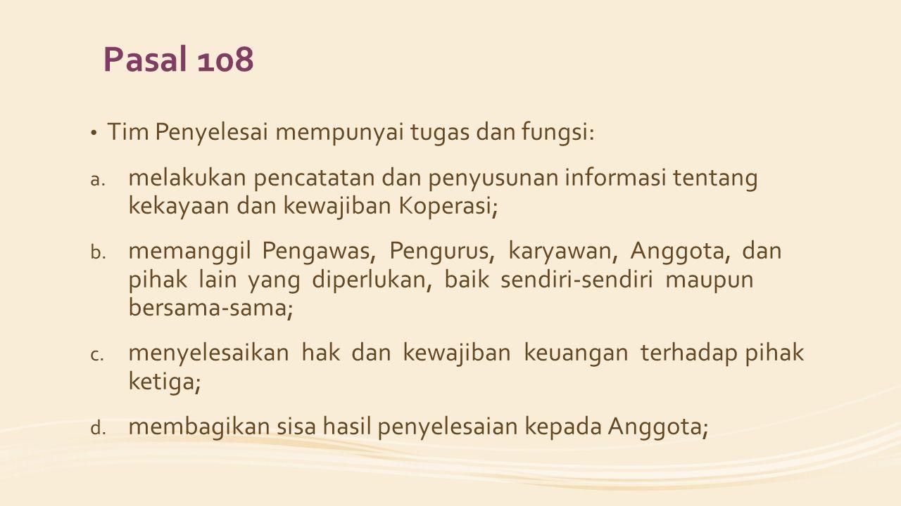 Pasal 108 Tim Penyelesai mempunyai tugas dan fungsi: