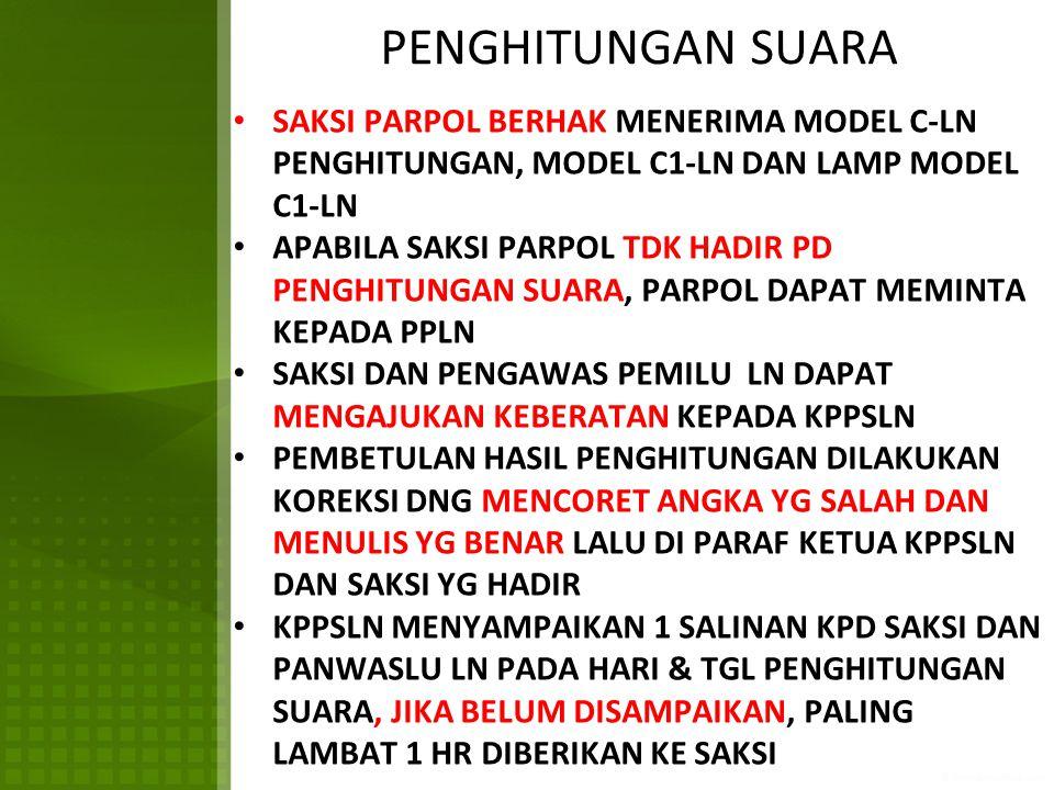 PENGHITUNGAN SUARA SAKSI PARPOL BERHAK MENERIMA MODEL C-LN PENGHITUNGAN, MODEL C1-LN DAN LAMP MODEL C1-LN.