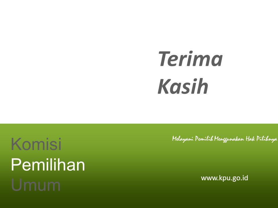 Terima Kasih Komisi Pemilihan Umum www.kpu.go.id