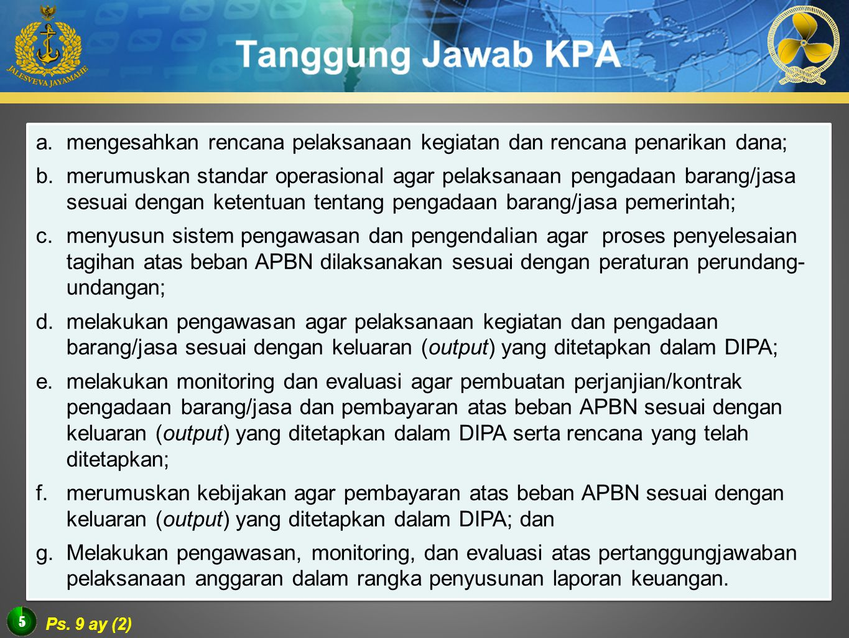 Tanggung Jawab KPA mengesahkan rencana pelaksanaan kegiatan dan rencana penarikan dana;