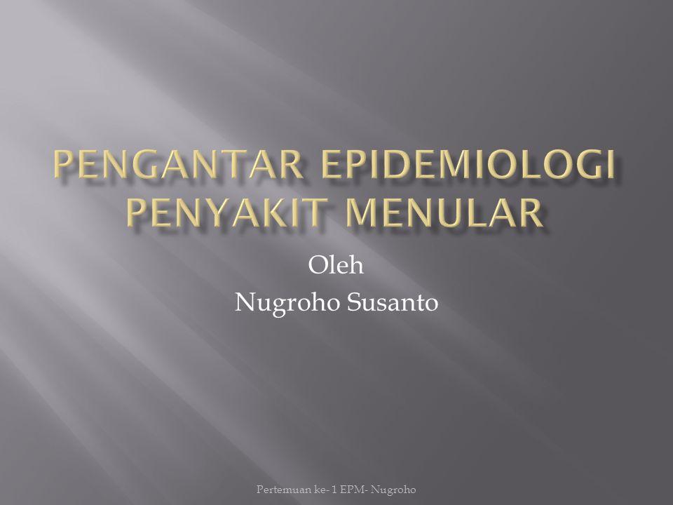 PENGANTAR EPIDEMIOLOGI PENYAKIT MENULAR