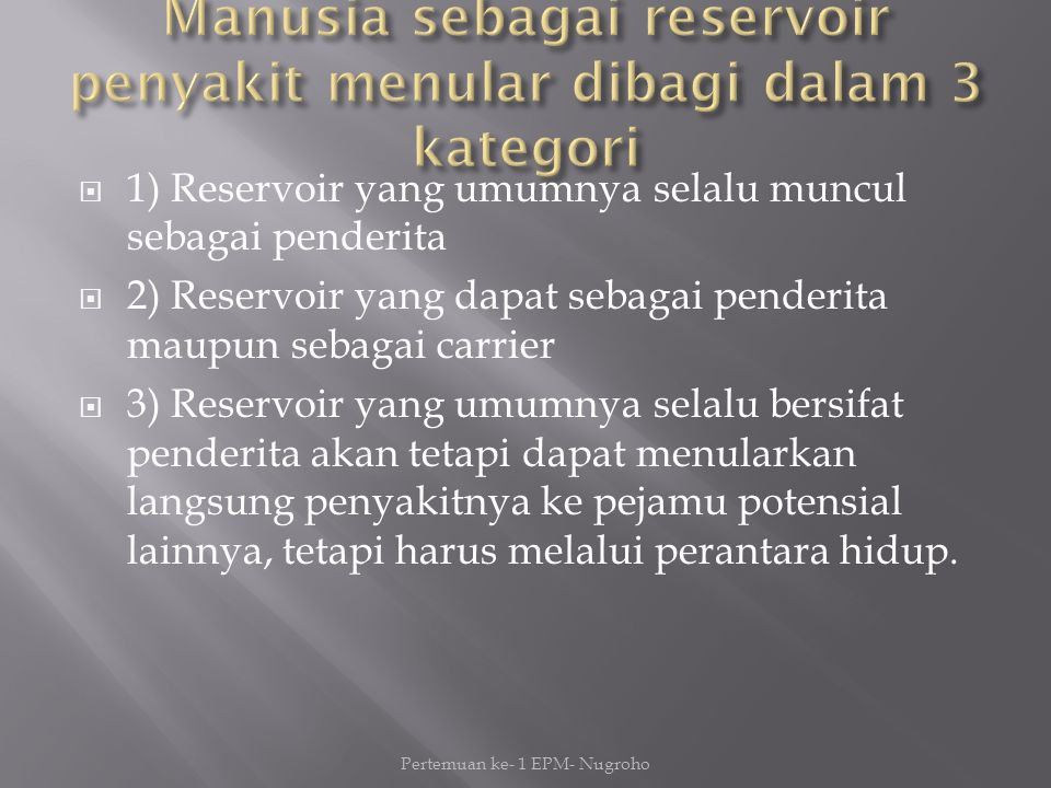 Manusia sebagai reservoir penyakit menular dibagi dalam 3 kategori