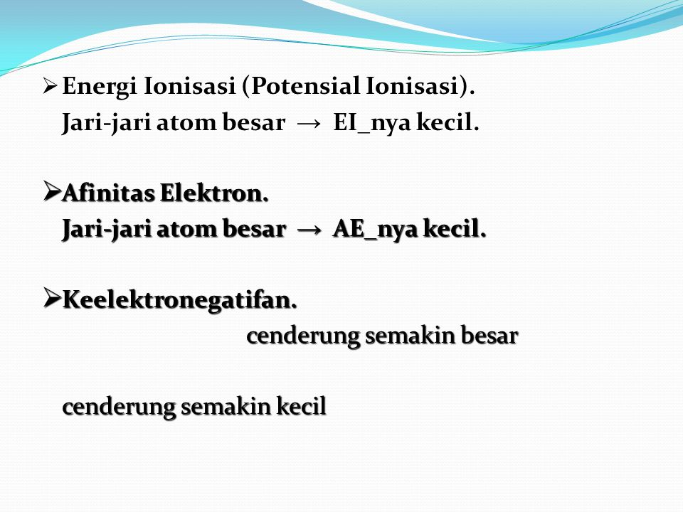 Energi Ionisasi (Potensial Ionisasi).