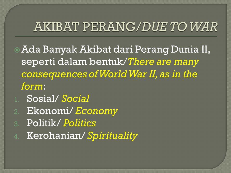 AKIBAT PERANG/DUE TO WAR