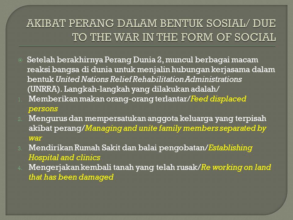AKIBAT PERANG DALAM BENTUK SOSIAL/ DUE TO THE WAR IN THE FORM OF SOCIAL
