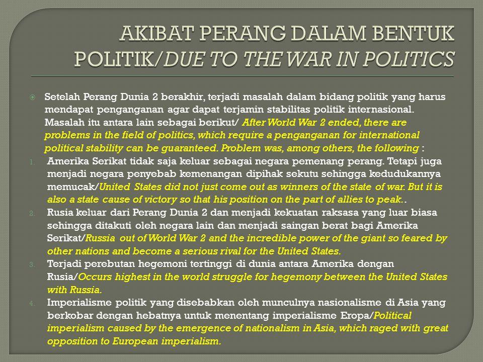 AKIBAT PERANG DALAM BENTUK POLITIK/DUE TO THE WAR IN POLITICS