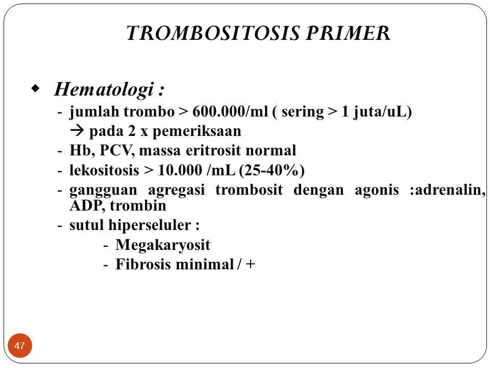 TROMBOSITOSIS PRIMER w Hematologi :
