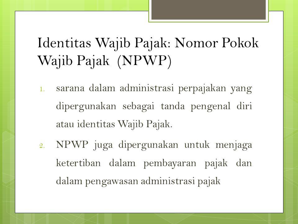 Identitas Wajib Pajak: Nomor Pokok Wajib Pajak (NPWP)