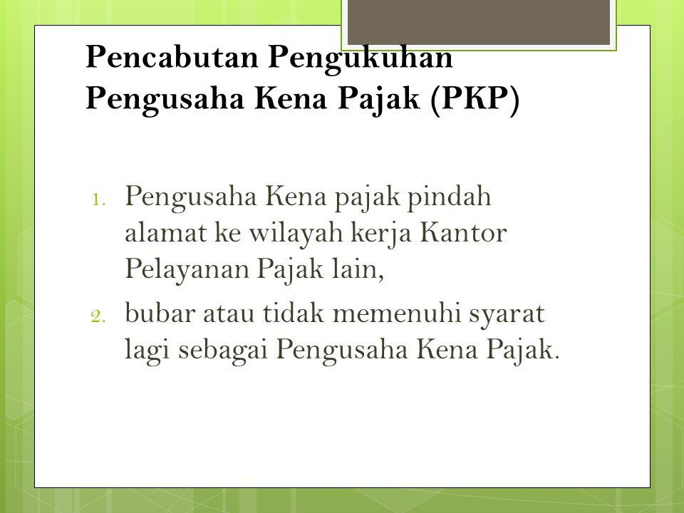 Pencabutan Pengukuhan Pengusaha Kena Pajak (PKP)