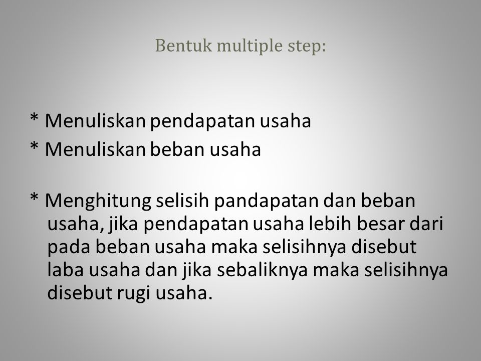 Bentuk multiple step:
