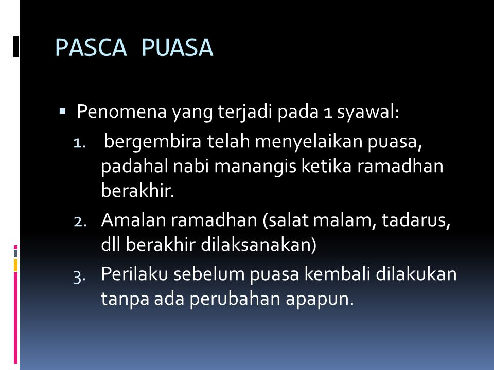 PASCA PUASA Penomena yang terjadi pada 1 syawal: