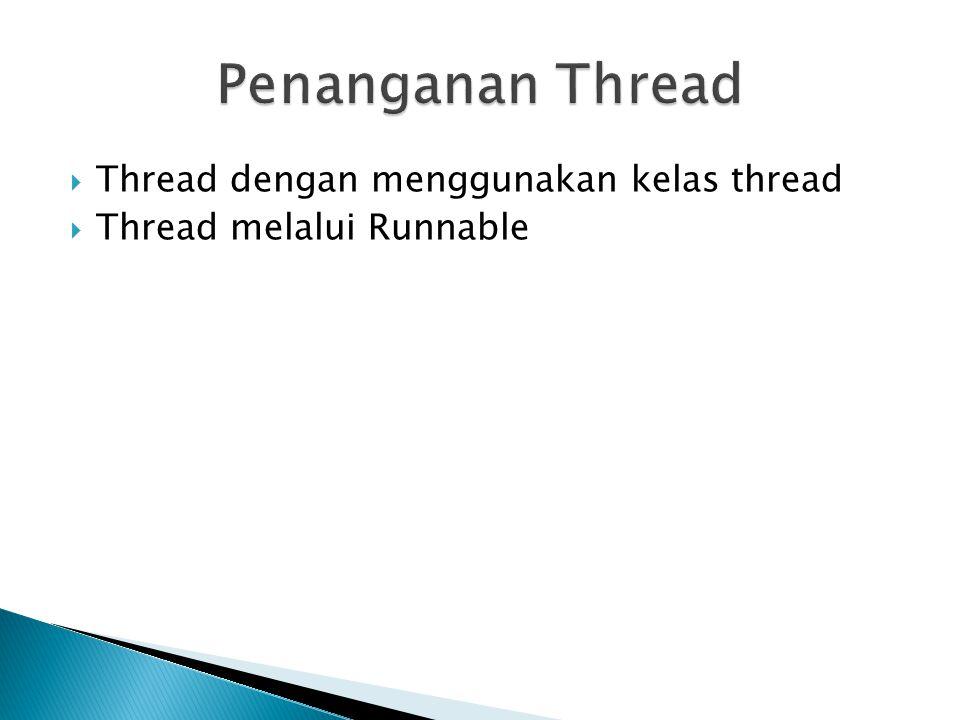 Penanganan Thread Thread dengan menggunakan kelas thread