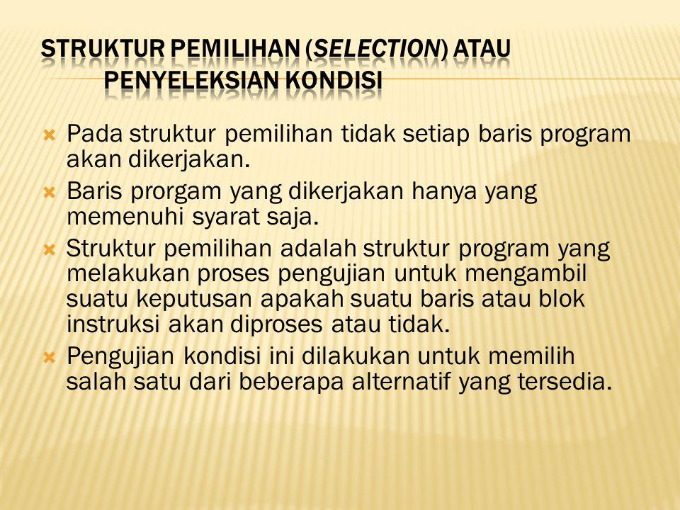 Struktur Pemilihan (selection) atau Penyeleksian Kondisi