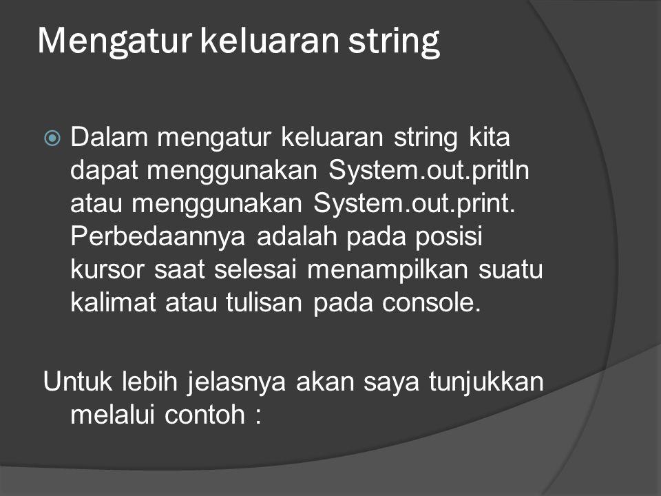 Mengatur keluaran string