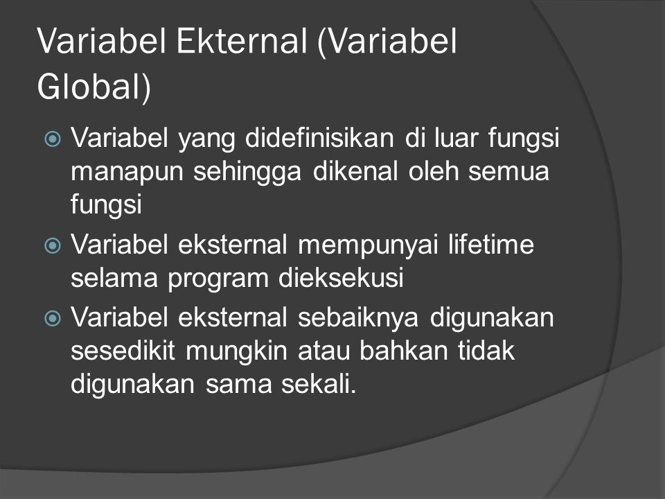 Variabel Ekternal (Variabel Global)