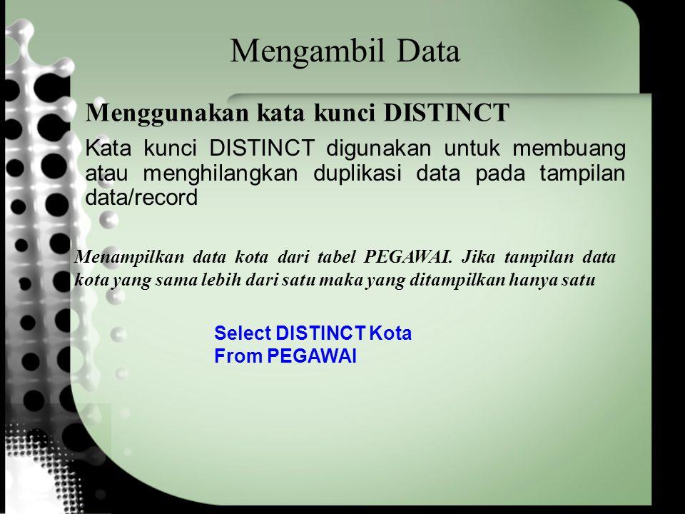 Mengambil Data Menggunakan kata kunci DISTINCT