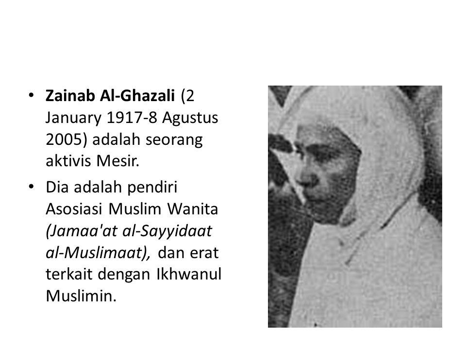 Zainab Al-Ghazali (2 January 1917-8 Agustus 2005) adalah seorang aktivis Mesir.
