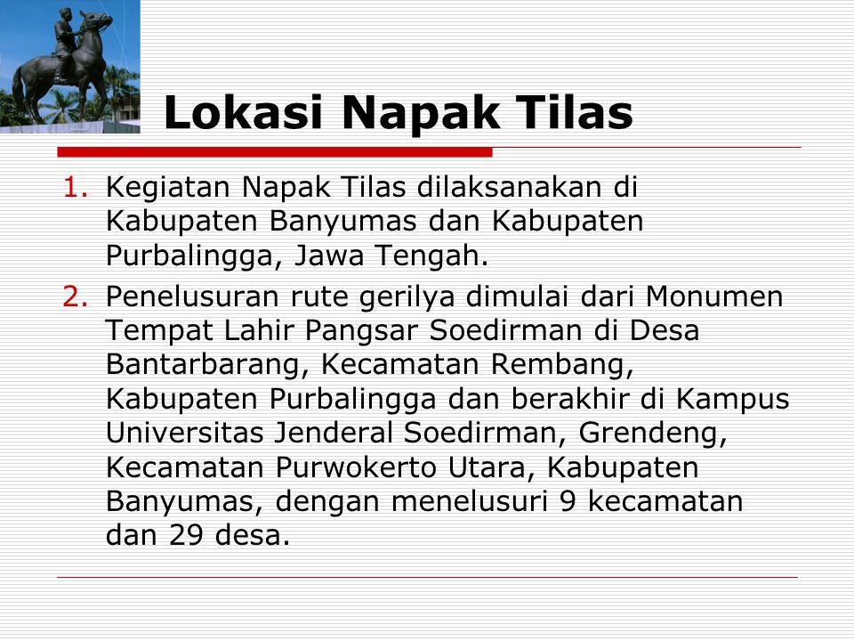Lokasi Napak Tilas Kegiatan Napak Tilas dilaksanakan di Kabupaten Banyumas dan Kabupaten Purbalingga, Jawa Tengah.