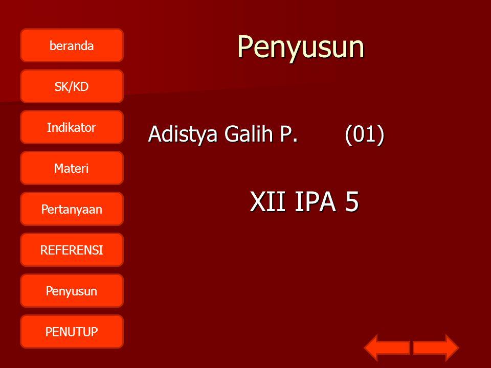 Penyusun Adistya Galih P. (01) XII IPA 5