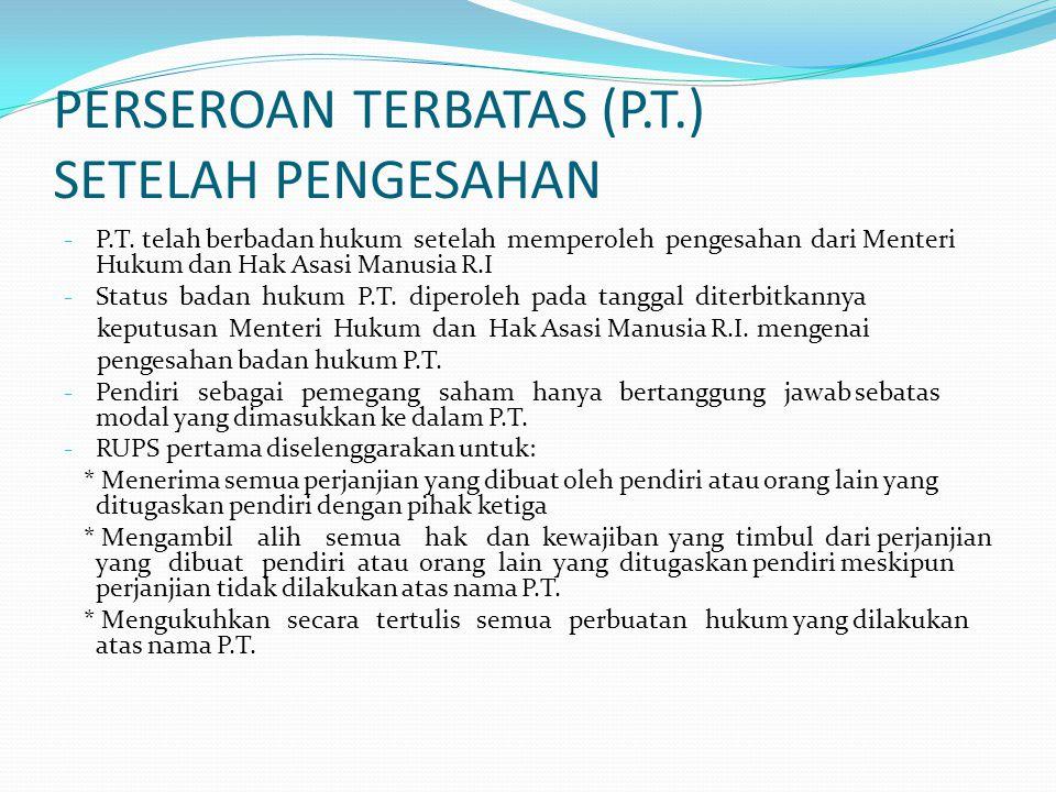 PERSEROAN TERBATAS (P.T.) SETELAH PENGESAHAN