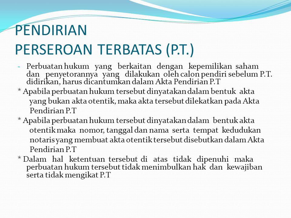PENDIRIAN PERSEROAN TERBATAS (P.T.)